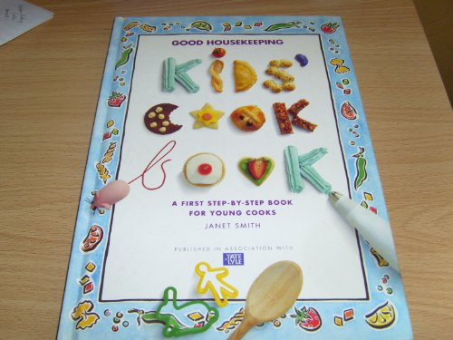 9780091824495: Good Housekeeping Kids' Cook Book (A First Step-by-Step Book For Young Cooks)