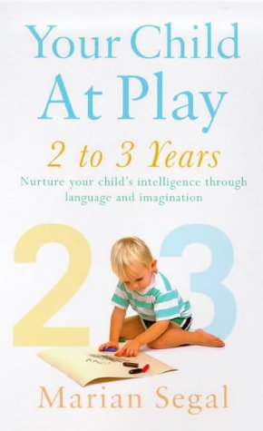 9780091825010: Your Child at Play: Growing Up, Language and the Imagination (Positive parenting)