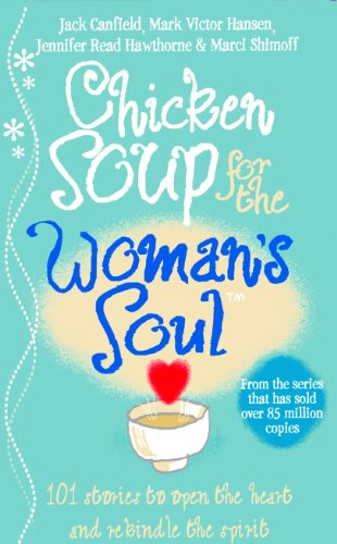 9780091825065: Chicken Soup for the Woman's Soul: Stories to Open the Heart and Rekindle the Spirits of Women