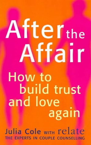 9780091825157: After the Affair: How to Build Trust and Love Again (Relate Guides)