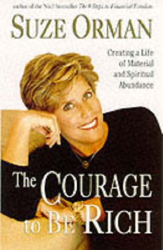 9780091825454: The Courage To Be Rich - Creating A Life Of Material And Spiritual Abundance