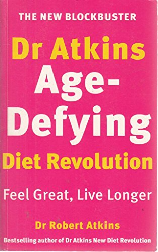 9780091825478: Dr. Atkins' Age-defying Diet Revolution