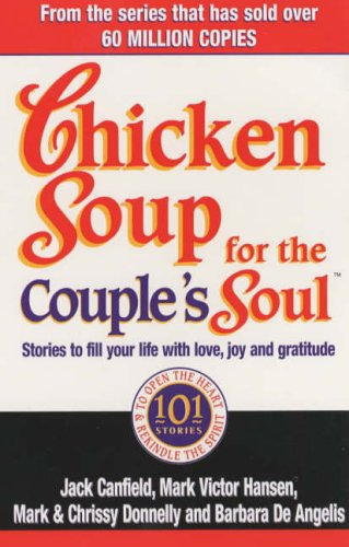 9780091825485: Chicken Soup For The Couple's Soul: Stories to Fill Your Life with Love, Joy and Gratitude