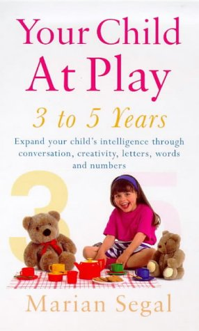 9780091825515: Your Child at Play: Conversation, Creativity and Learning Letters, Words and Numbers (Positive parenting)