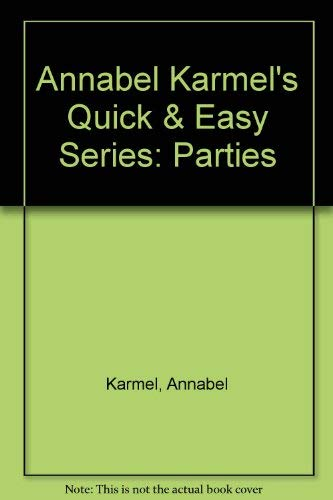 9780091825577: Annabel Karmel's Quick & Easy Series: Parties