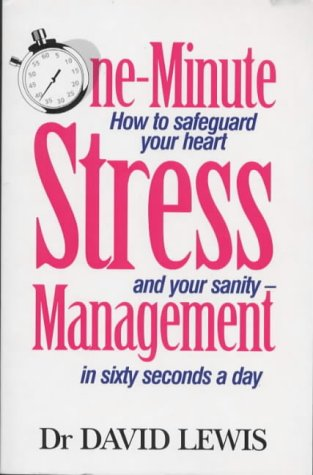 9780091825591: One Minute Stress Management