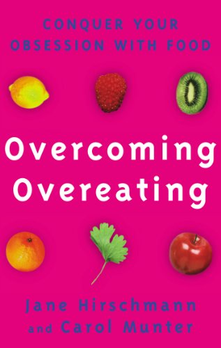 9780091825614: Overcoming Overeating: Conquer Your Obsession With Food: Conquer Your Obsession with Food Forever