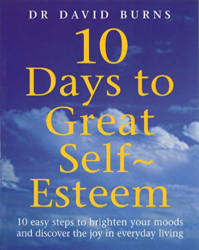 9780091825621: 10 Days To Great Self Esteem