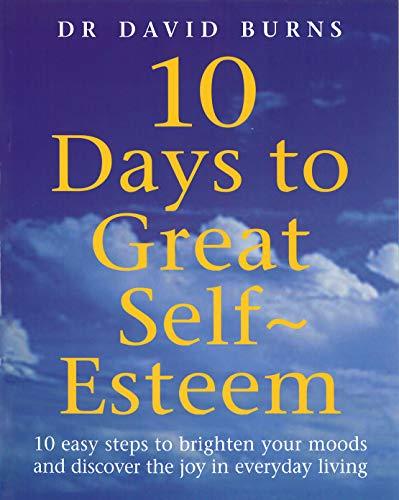 9780091825621: 10 Days To Great Self Esteem