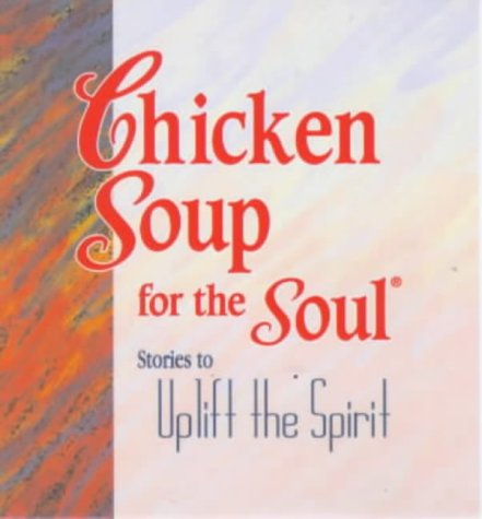 9780091825683: Chicken Soup for the Soul: Stories to Uplift the Spirits (Mini Book)