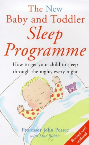 9780091825911: The New Baby and Toddler Sleep Programme: How to Get Your Child to Sleep Through the Night, Every Night (Positive parenting)