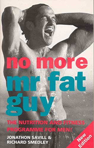 No More Mr Fat Guy: The Nutrition: Jonathan Savill, Richard