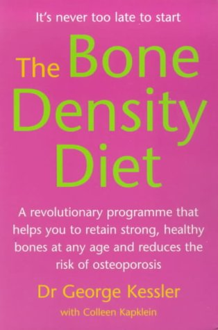 9780091825997: The Bone Density Diet: An Age-defying Programme That Helps You to Build Strong, Healthy Bones and Reduce the Risk of Osteoporosis
