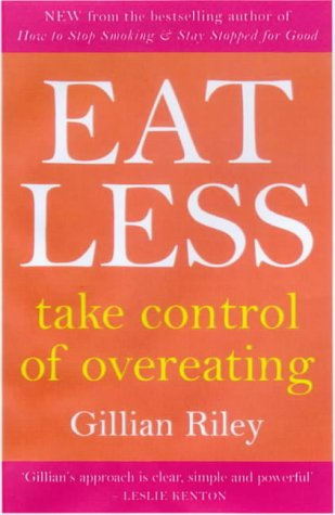 9780091826154: Eating Less: Take Control of Overeating