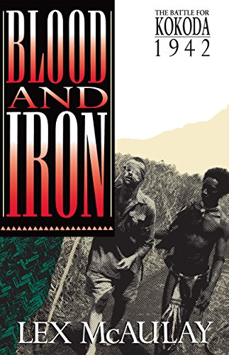 9780091826284: Blood and Iron - the Battle for Kokoda 1942