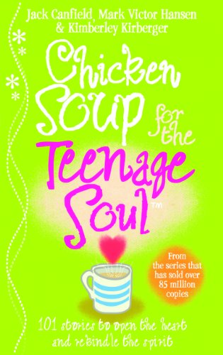 Chicken Soup For The Teenage Soul: Stories: Jack Canfield, Mark