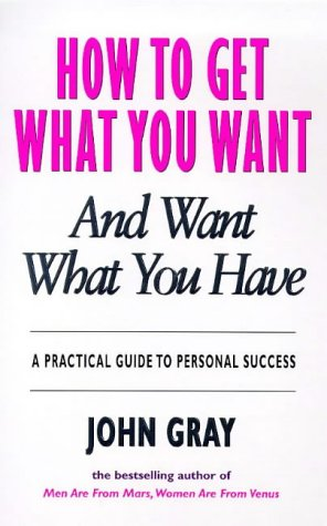 9780091826505: How to Get What You Want : And Want What You Have