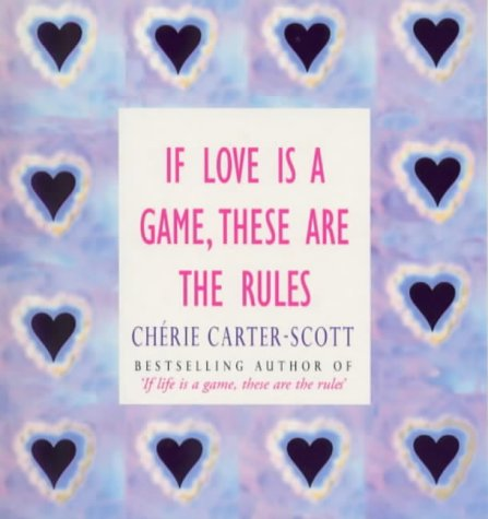 9780091826581: If Love is a Game, These are the Rules