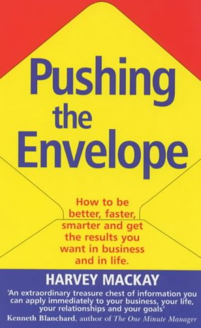 9780091826598: Pushing the Envelope: How to Be Better, Faster, Smarter and Get the Results You Want in Business and in Life