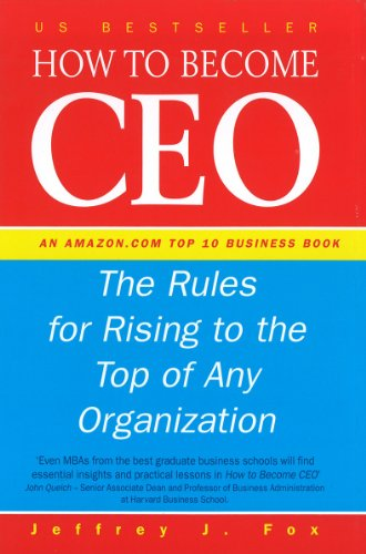 9780091826611: How to Become CEO: The Rules for Rising to the Top of Any Organisation