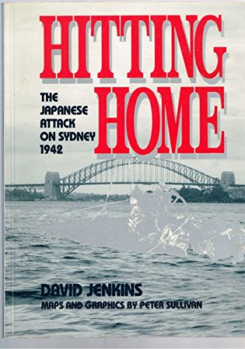 9780091826680: Hitting Home: The Japanese Attack on Sydney 1942