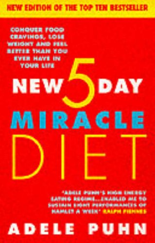 9780091826734: New 5 Day Miracle Diet, the: Conquer Food Cravings, Lose Weight and Feel Better Than You Ever Have in Your Life