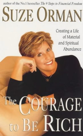 9780091826826: The Courage to be Rich: Creating a Life of Material and Spiritual Abundance