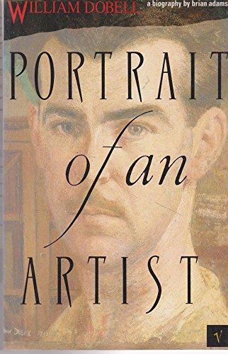 9780091826888: Portrait of an Artist: a Biography of William Dobell
