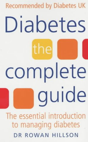 9780091827014: Diabetes: The Complete Guide: The Essential Introduction to Managing Diabetes