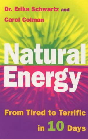 9780091827304: Natural Energy: From Tired to Terrific in 10 Days