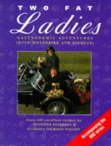 9780091827939: Two Fat Ladies: Gastronomic Adventures (with Motorbike and Sidecar)