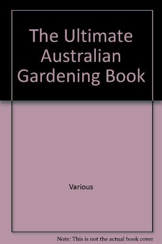 9780091829834: The Ultimate Australian Gardening Book