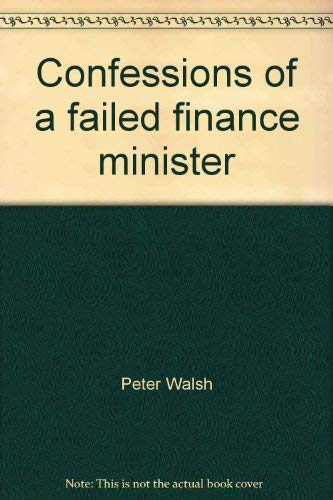 9780091829995: Confessions of a failed finance minister