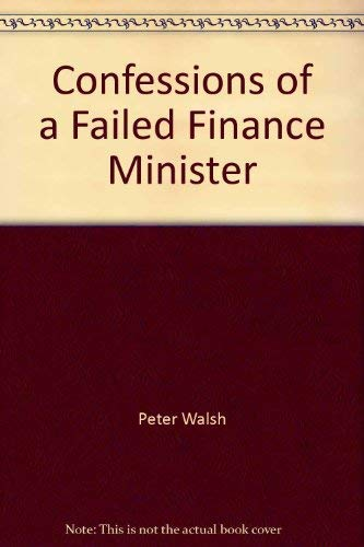 9780091830359: Confessions of a Failed Finance Minister
