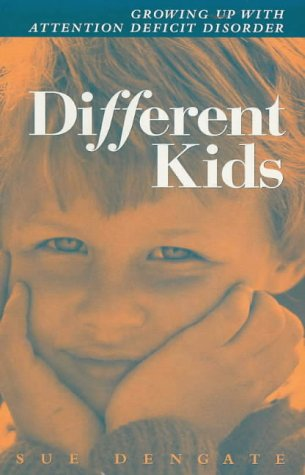 9780091830519: Different Kids - Growing Up With Attention Deficit