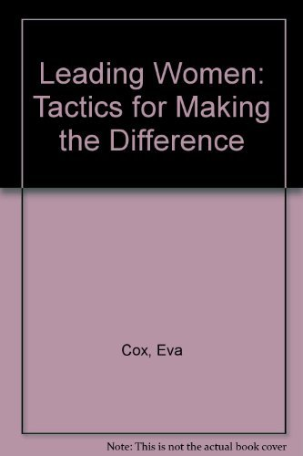 9780091830700: Title: Leading Women Tactics For Making the Diference