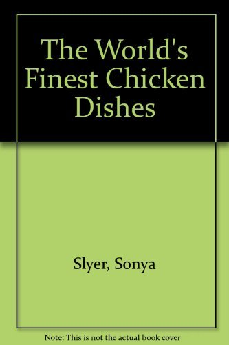 9780091830830: The World's Finest Chicken Dishes