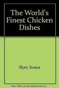 9780091830830: The World's Finest Chicken Dishes (World's Finest)