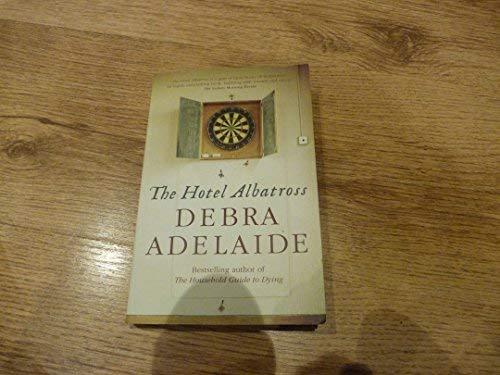 Hotel Albatross: Debra Adelaide