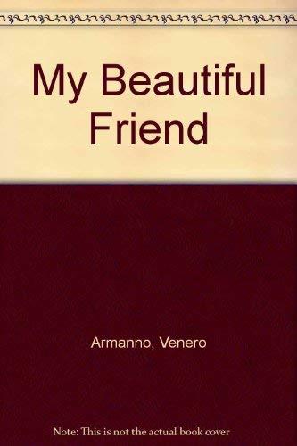 9780091831264: My Beautiful Friend
