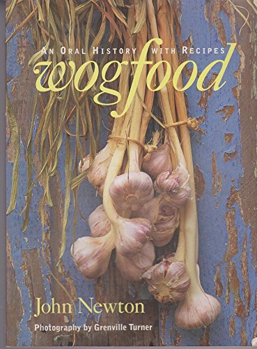 9780091831349: Wogfood: An Oral History with Recipes