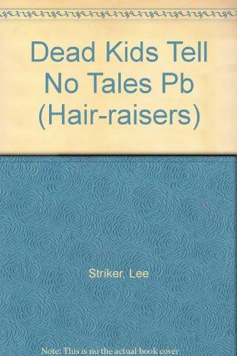 9780091831417: Dead Kids Tell No Tales (Hair-raisers)