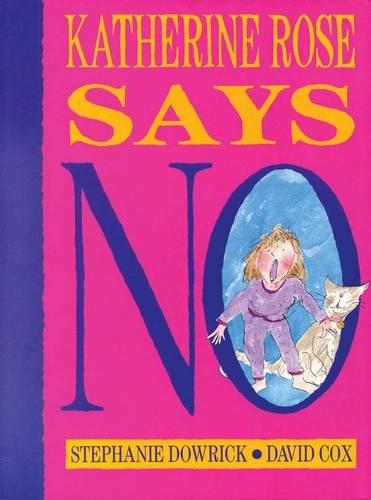 9780091831530: Katherine Rose Says No!