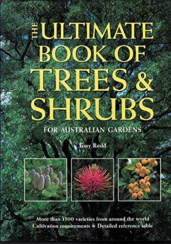 9780091832056: The ultimate book of trees and shrubs for Australian gardens