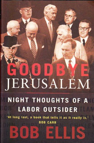 9780091832247: Goodbye Jerusalem : Night Thoughts of a Labor Outsider