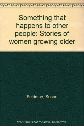 9780091833343: Something that happens to other people: Stories of women growing older