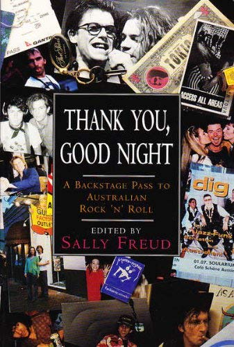 9780091833930: Thank you, good night: A backstage pass to Australian rock 'n' roll