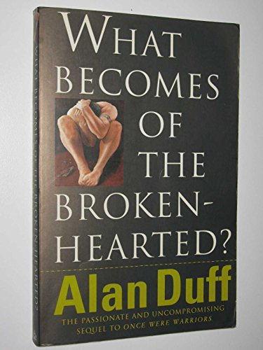 9780091834203: What Becomes of the Broken Hearted?