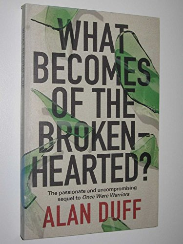 9780091834210: What Becomes of the Broken-Hearted?