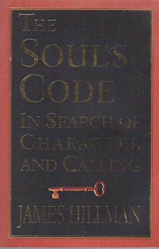9780091834371: The Soul's Code: In Search of Character and Calling